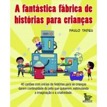 A FANTÁSTICA FÁBRICA DE HISTÓRIAS P/ CRIANÇAS I