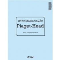 PIAGET-HEAD - APLICAÇÃO E AVALIAÇÃO C/ 10 UNIDADES